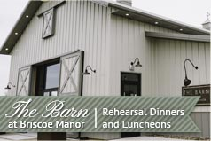 The Barn at Briscoe Manor - Rehearsal Dinners and Luncheons